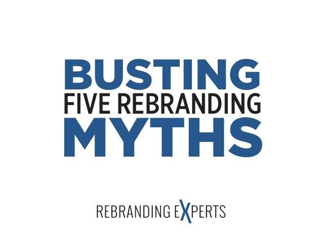 FIVE REBRANDING MYTHS BUSTING