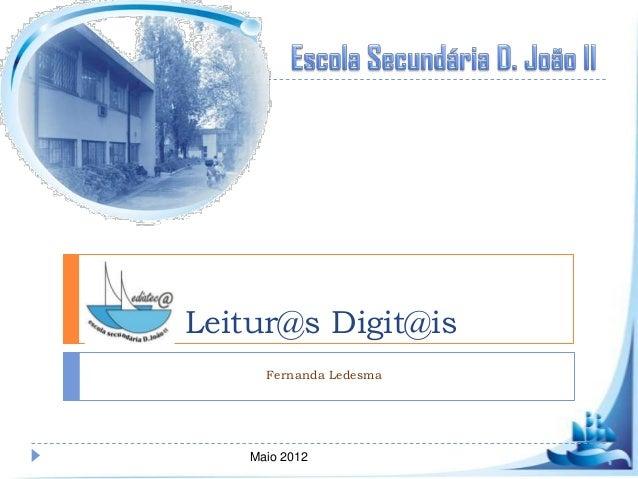 Leitur@s Digit@is      Fernanda Ledesma    Maio 2012