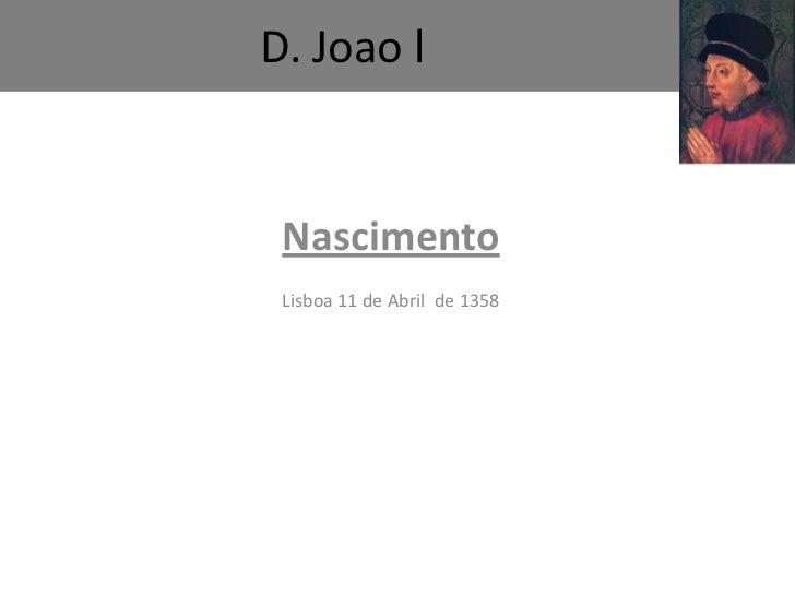 D. Joao l<br />Nascimento<br />Lisboa 11 de Abril  de 1358<br />