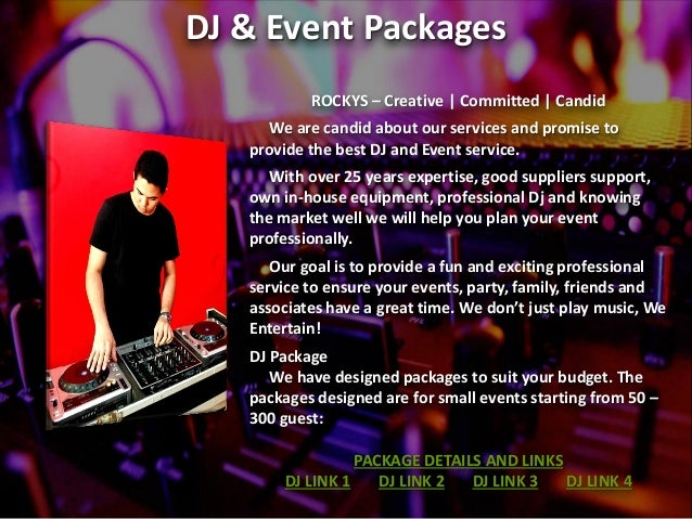 DJ & Event Packages ROCKYS – Creative | Committed | Candid We are candid about our services and promise to provide the bes...