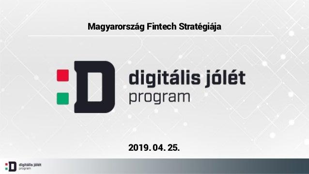 Magyarország Fintech Stratégiája 2019. 04. 25.