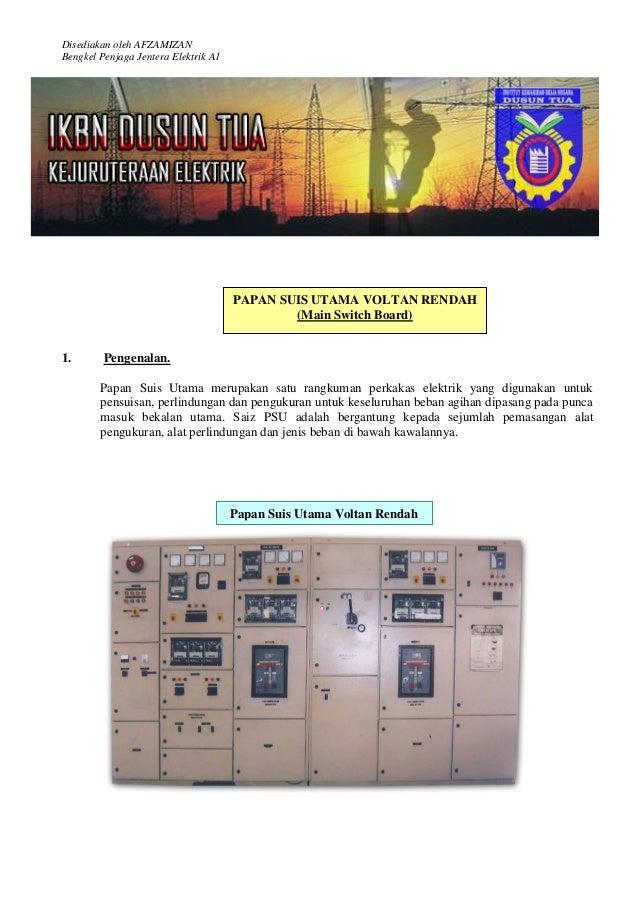Disediakan oleh AFZAMIZAN Bengkel Penjaga Jentera Elektrik A1 1 1. Pengenalan. Papan Suis Utama merupakan satu rangkuman p...