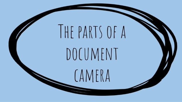 The parts of a document camera