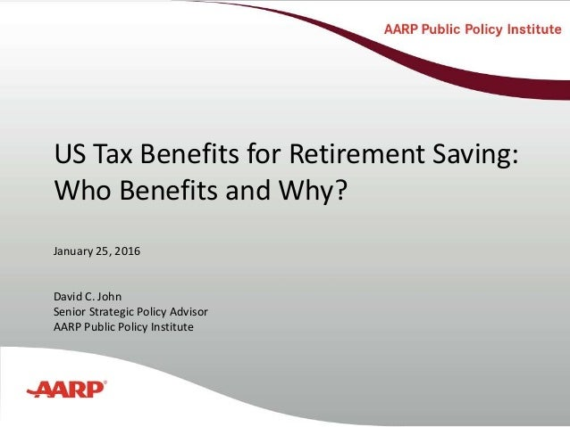 Title text here US Tax Benefits for Retirement Saving: Who Benefits and Why? January 25, 2016 David C. John Senior Strateg...