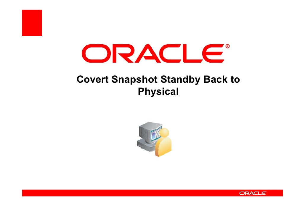 Covert Snapshot Standby Back to            Physical