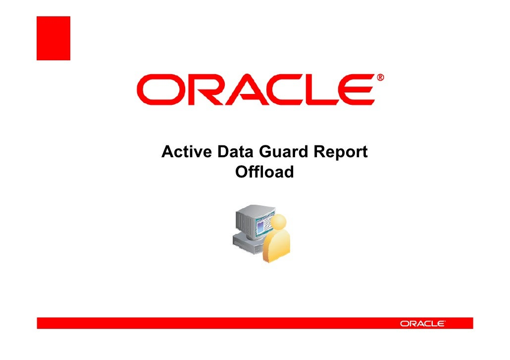 Active Data Guard Report          Offload