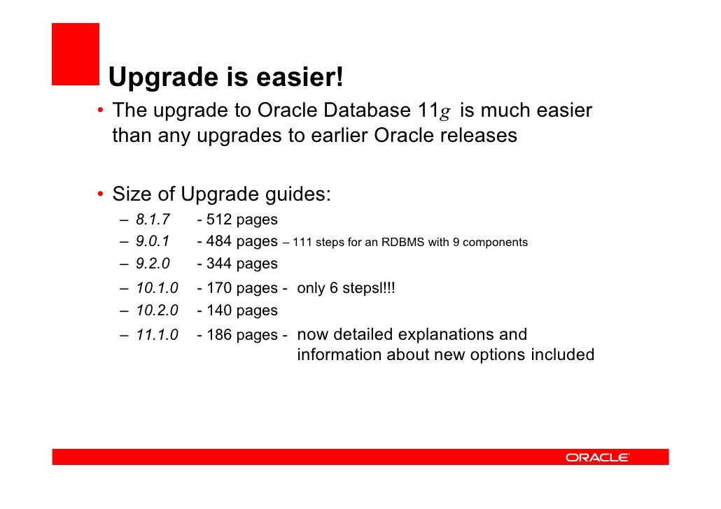 Upgrade Length • How long will the upgrade take   to complete?   – Independent of:     – Size of the database     – Used d...