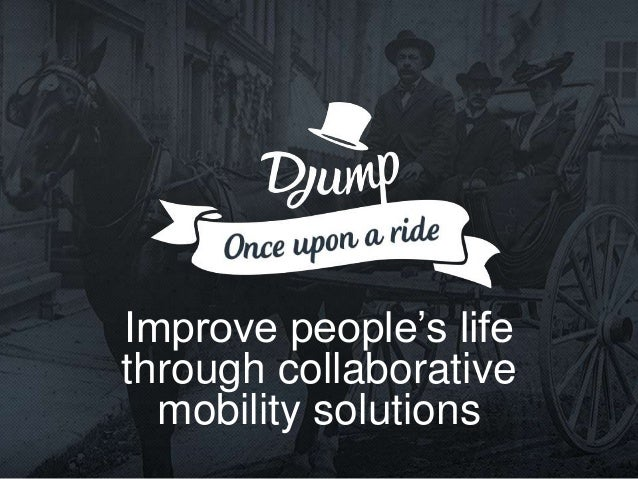 Improve people's life  through collaborative  mobility solutions