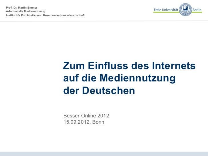 Prof. Dr. Martin EmmerArbeitsstelle MediennutzungInstitut für Publizistik- und Kommunikationswissenschaft                 ...