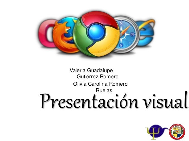 Valeria Guadalupe Gutiérrez Romero Olivia Carolina Romero Ruelas Presentación visual