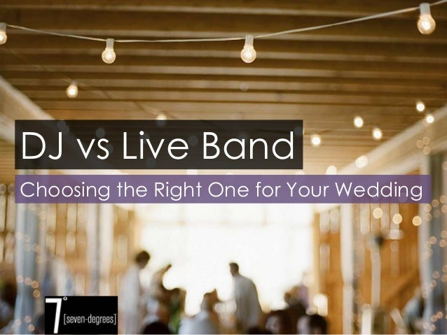 DJ Vs Live Band Choosing The Right One For Your Wedding