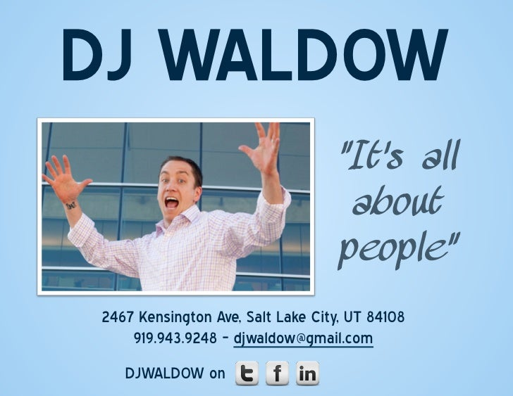 "DJ  WALDOW                                     ""It's all                                    about                         ..."