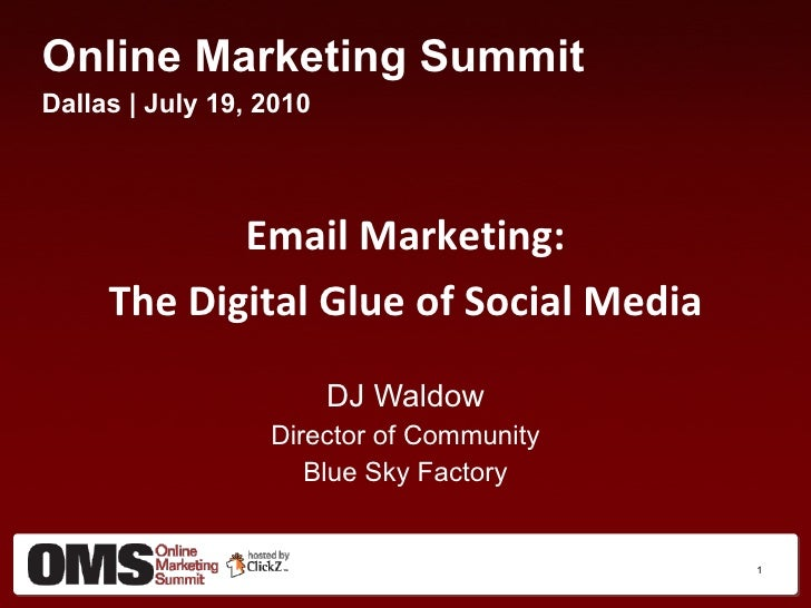 <ul><li>Online Marketing Summit </li></ul><ul><li>Dallas | July 19, 2010 </li></ul><ul><li>Email Marketing: </li></ul><ul>...