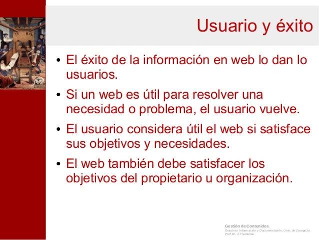 Gestión de Contenidos Grado en Información y Documentación, Univ. de Zaragoza Prof.Dr. J. Tramullas Usuario y éxito ● El é...