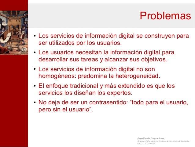Gestión de Contenidos Grado en Información y Documentación, Univ. de Zaragoza Prof.Dr. J. Tramullas Problemas ● Los servic...
