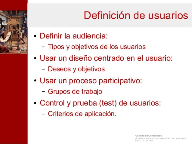 Gestión de Contenidos Grado en Información y Documentación, Univ. de Zaragoza Prof.Dr. J. Tramullas Definición de usuarios...