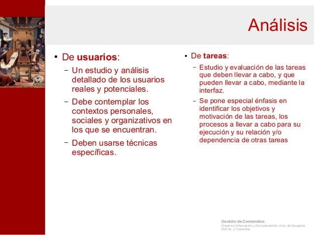 Gestión de Contenidos Grado en Información y Documentación, Univ. de Zaragoza Prof.Dr. J. Tramullas Análisis ● De usuarios...