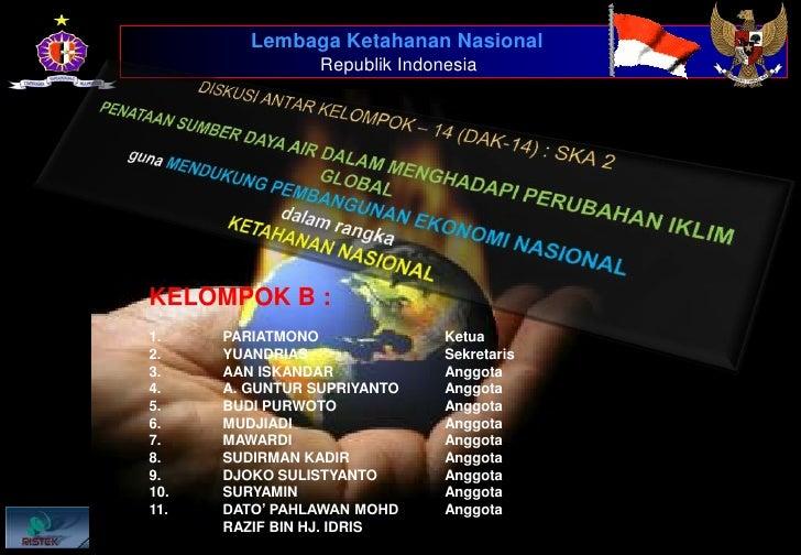Lembaga Ketahanan Nasional<br />Republik Indonesia<br />DISKUSI ANTAR KELOMPOK – 14 (DAK-14) : SKA 2<br />Penataan sumber ...