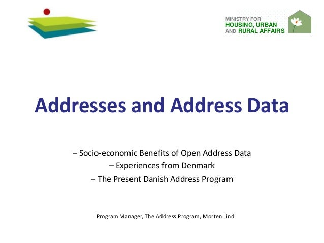 MINISTRY FOR HOUSING, URBAN AND RURAL AFFAIRS Addresses and Address Data – Socio-economic Benefits of Open Address Data – ...