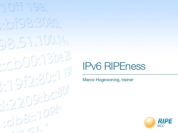IPv6 RIPEnessMarco Hogewoning, trainer