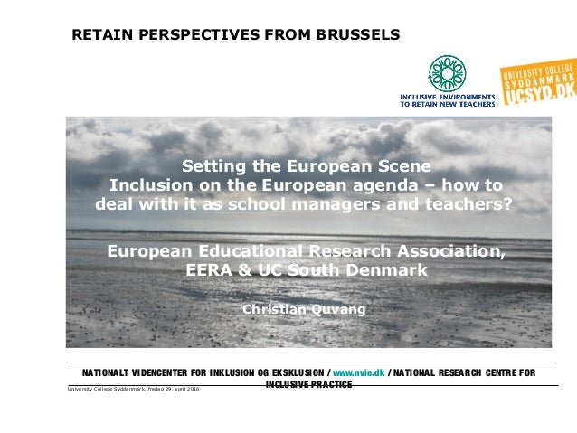 University College Syddanmark, fredag 29. april 2016 RETAIN PERSPECTIVES FROM BRUSSELS Setting the European Scene Inclusio...