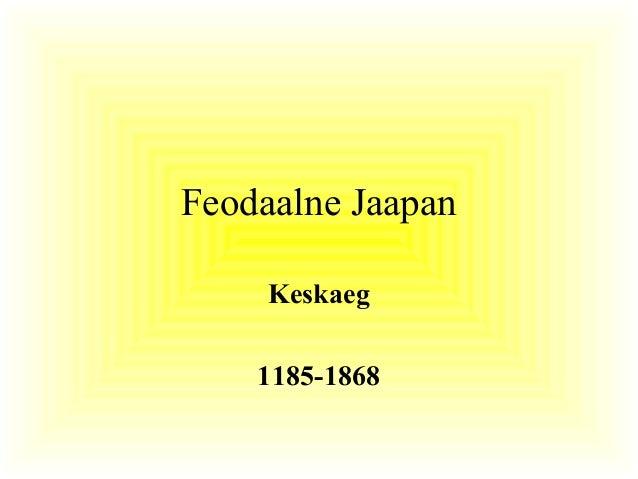 Feodaalne Jaapan Keskaeg 1185-1868