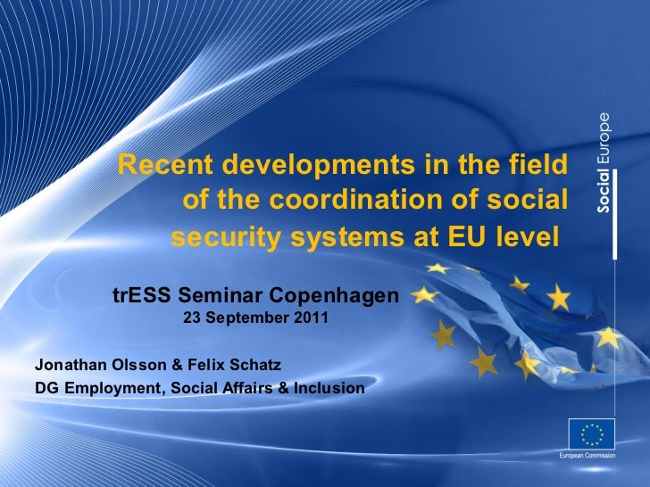 Recent developments in the field              of the coordination of social             security systems at EU level      ...