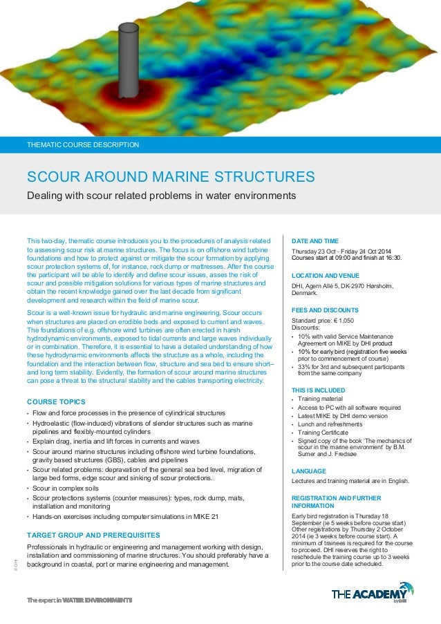 ©DHI This two-day, thematic course introduces you to the procedures of analysis related to assessing scour risk at marine ...