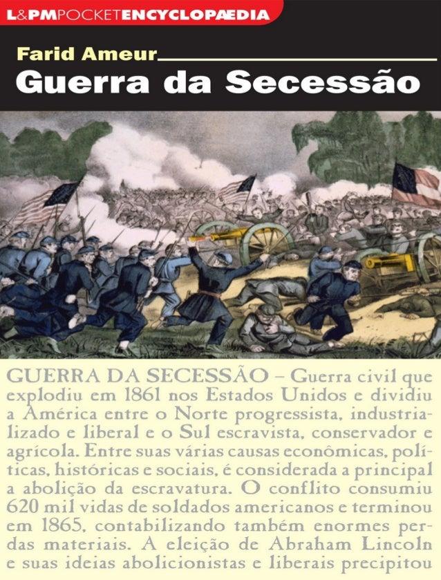 INTRODUÇÃO Episódio determinante da história dos Estados Unidos, a Guerra da Secessão marcou profundamente a consciência d...