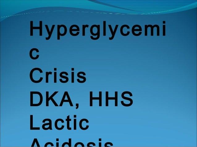 HyperglycemicCrisisDKA, HHSLactic