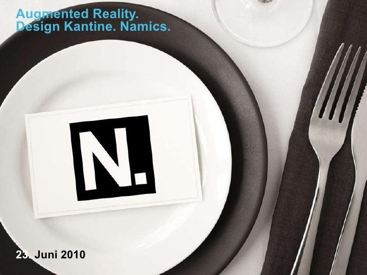 Augmented Reality.  Design Kantine.  Namics. 23.  Juni 2010