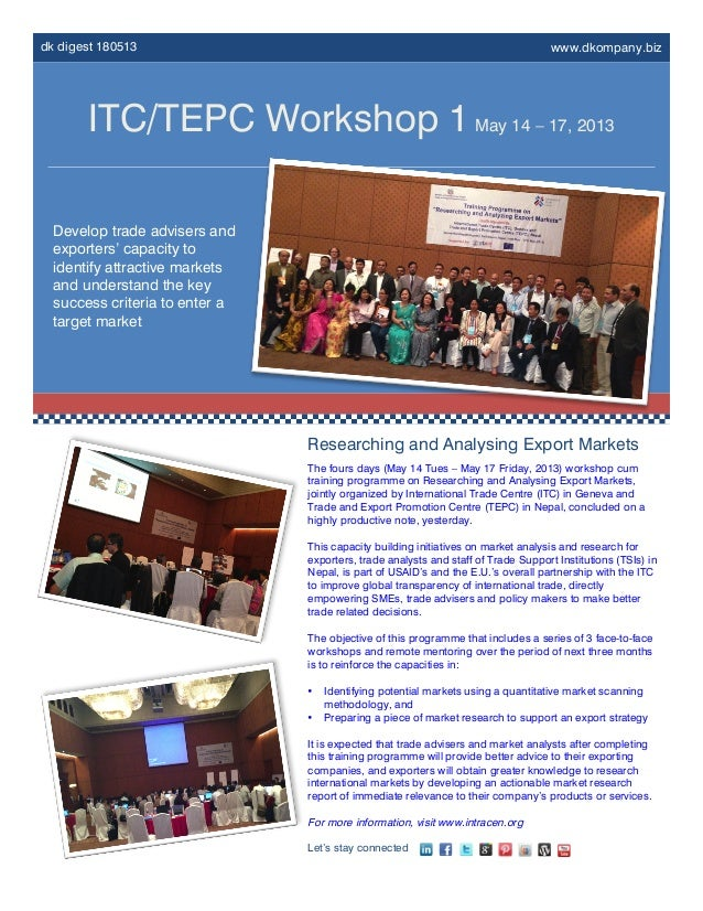 dk digest 180513 www.dkompany.bizITC/TEPC Workshop 1May 14 – 17, 2013Develop trade advisers andexporters' capacity toident...