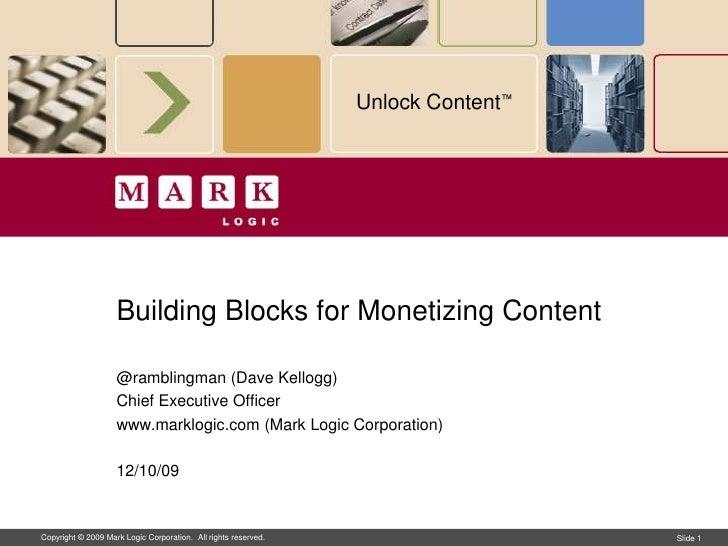 Unlock Content™                         Building Blocks for Monetizing Content                      @ramblingman (Dave Kel...