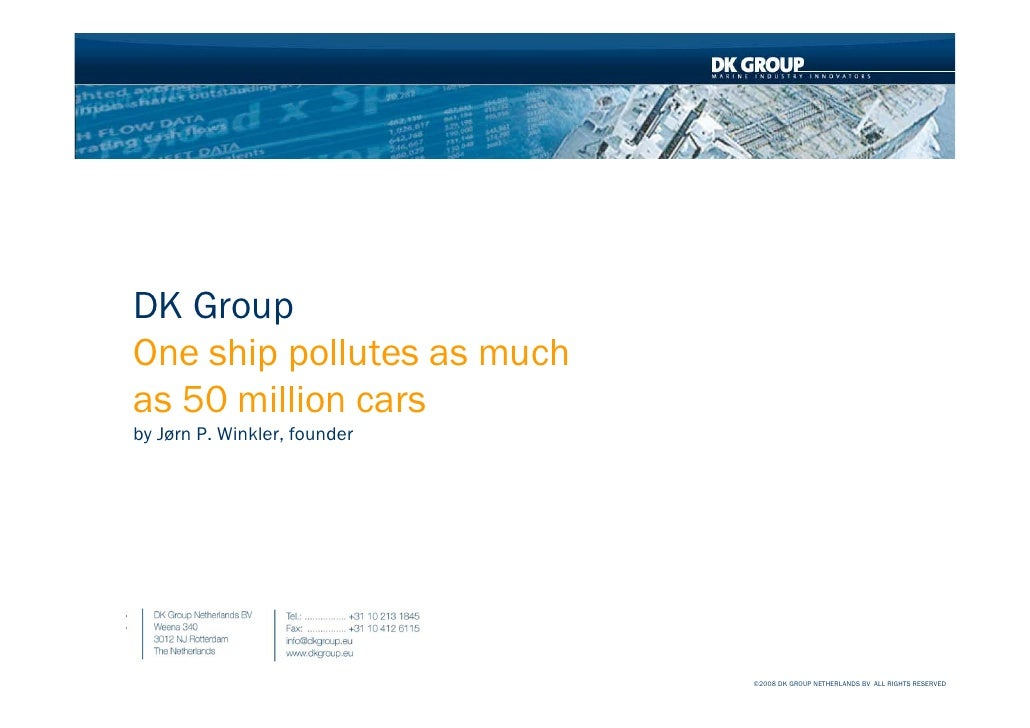 DK Group     One ship pollutes as much     as 50 million cars     by Jørn P. Winkler, founder     1                       ...