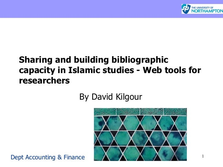 Sharing and building bibliographic capacity in Islamic studies - Web tools for researchers   By David Kilgour