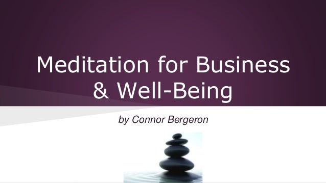 Meditation for Business  & Well-Being  by Connor Bergeron