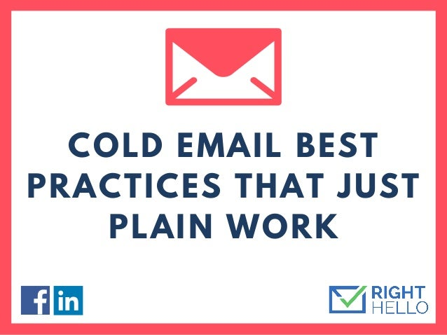COLD EMAIL BEST PRACTICES THAT JUST PLAIN WORK