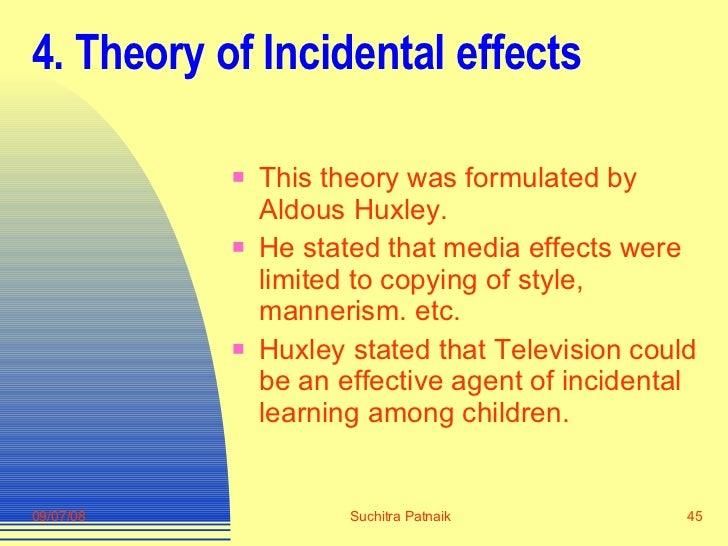 4. Theory of Incidental effects <ul><li>This theory was formulated by Aldous Huxley. </li></ul><ul><li>He stated that medi...