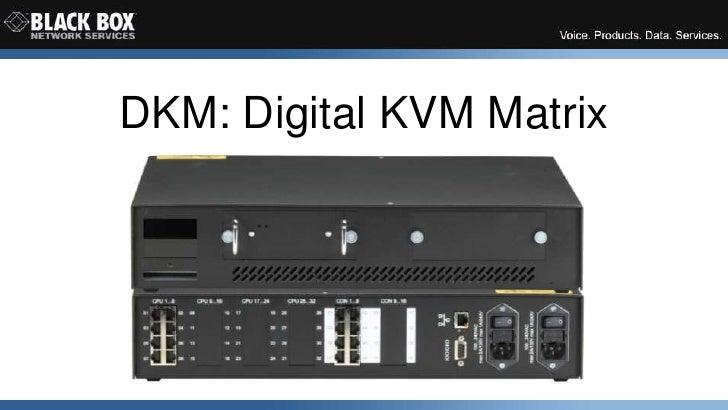 DKM: Digital KVM Matrix<br />