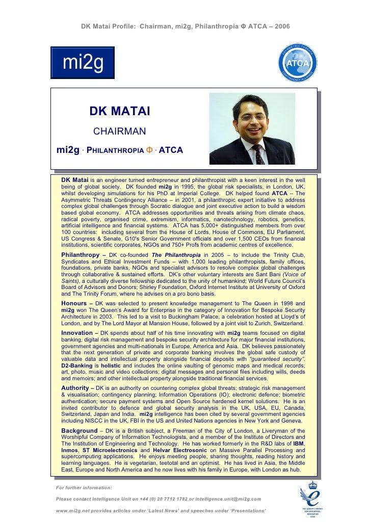 DK Matai Profile: Chairman, mi2g, Philanthropia Φ ATCA – 2006                   DK MATAI                CHAIRMAN mi2g ° PH...