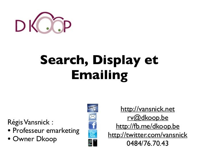 Search, Display et              Emailing                              http://vansnick.net                                 ...