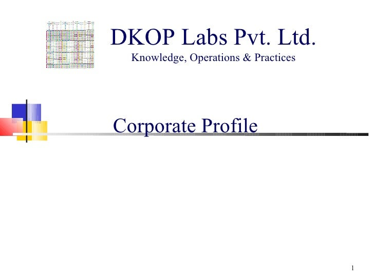 DKOP Labs Pvt. Ltd.   Knowledge, Operations & Practices     Corporate Profile                                           1