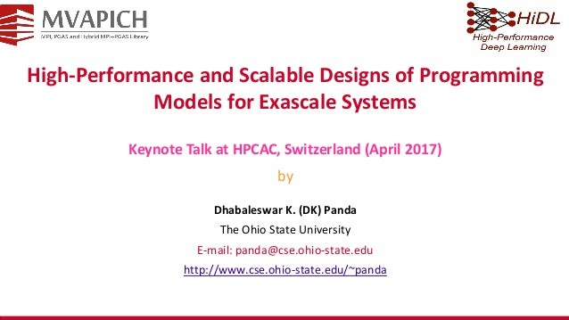 High-Performance and Scalable Designs of Programming Models for Exascale Systems Dhabaleswar K. (DK) Panda The Ohio State ...