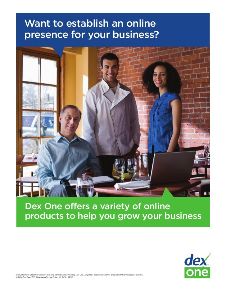 Want to establish an online        presence for your business?         Dex One offers a variety of online         products...