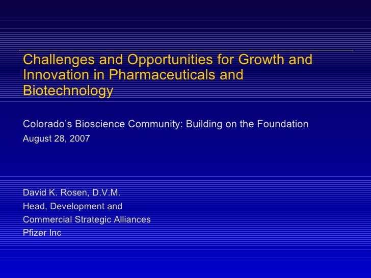Challenges and Opportunities for Growth and Innovation in Pharmaceuticals and Biotechnology  Colorado's Bioscience Communi...