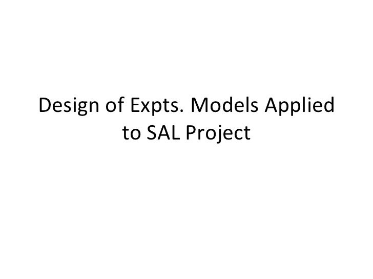 Design of Expts. Models Applied to SAL Project