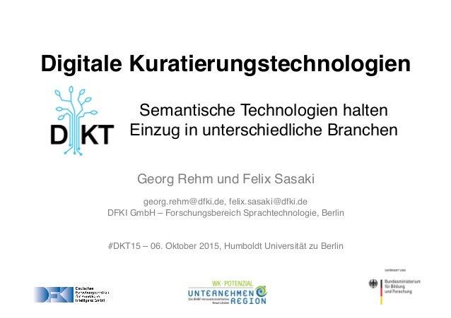 Georg Rehm und Felix Sasaki georg.rehm@dfki.de, felix.sasaki@dfki.de  DFKI GmbH – Forschungsbereich Sprachtechnologie, Be...