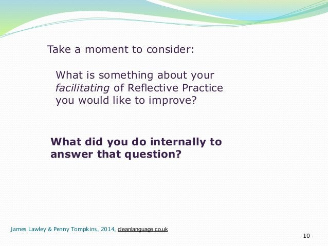 Take a moment to consider:  !  What is something about your  facilitating of Reflective Practice  you would like to improv...