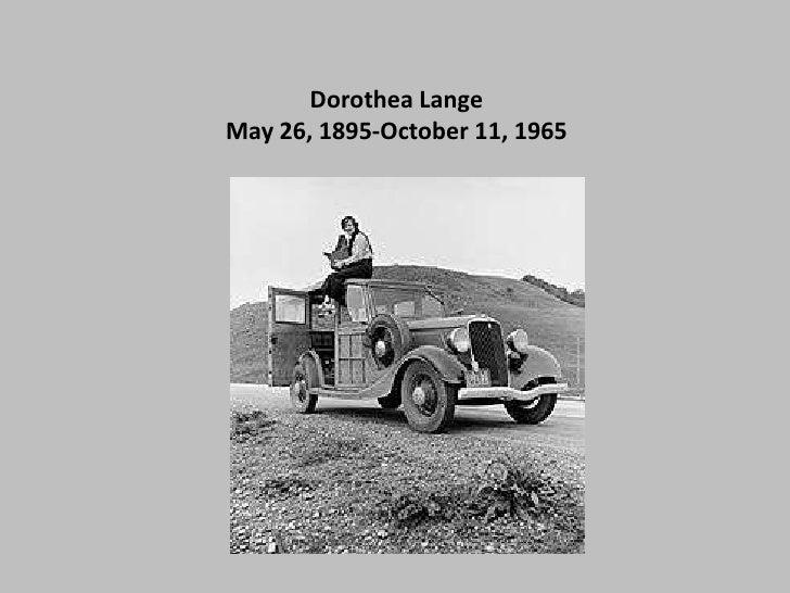 Dorothea Lange<br />May 26, 1895-October 11, 1965<br />