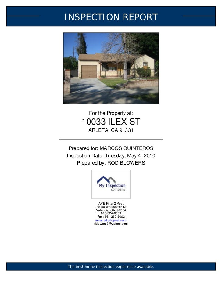 INSPECTION REPORT           For the Property at:       10033 ILEX ST          ARLETA, CA 91331 Prepared for: MARCOS QUINTE...